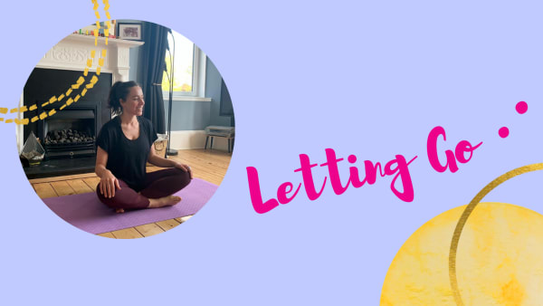 Letting Go (yoga and mindfulness for carers and parents)